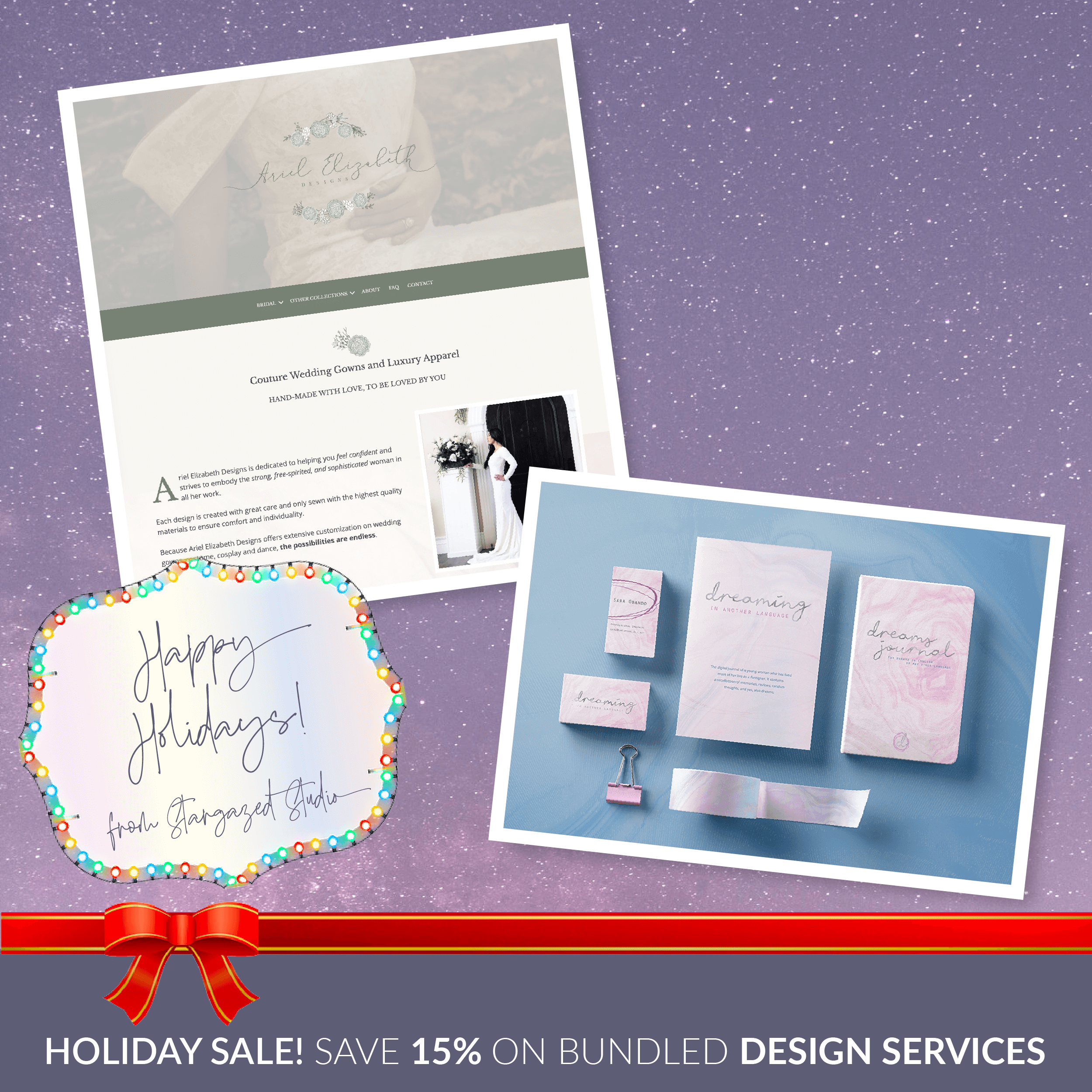 Happy Holidays from Stargazed Studio! Holiday Sale! Save 15% on bundled design services. Picture above are the brand and web design we did for Ariel Elizabeth Designs, and the branding and stationery we designed for Dreaming in Another Language.