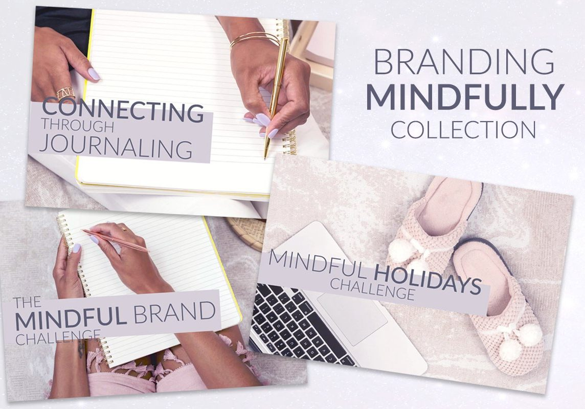Branding Mindfully Collection collage: showcases three covers from different challenges included in this collection: Connecting Through Journaling, The Mindful Brand Challenge, and Mindful Holidays Challenge